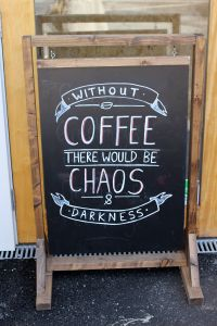 Without coffee there would be chaos